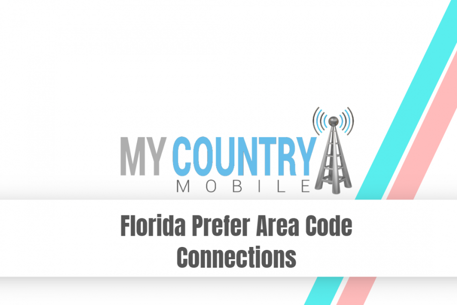 Florida Prefer Area Code Connections - My Country Mobile