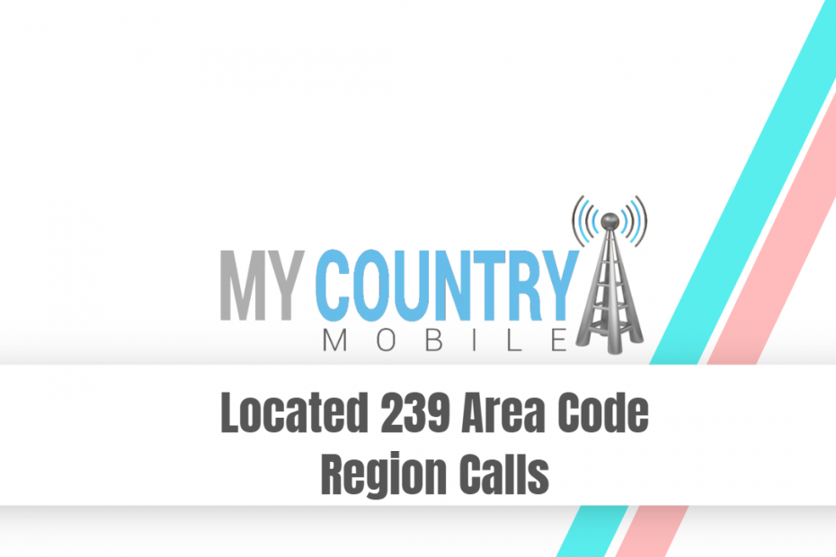Located 239 Area Code Region Calls - My Country Mobile