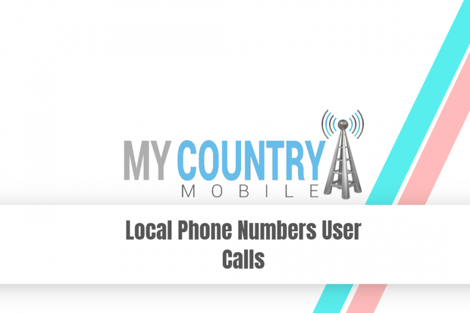 Local Phone Numbers User Calls - My Country Mobile
