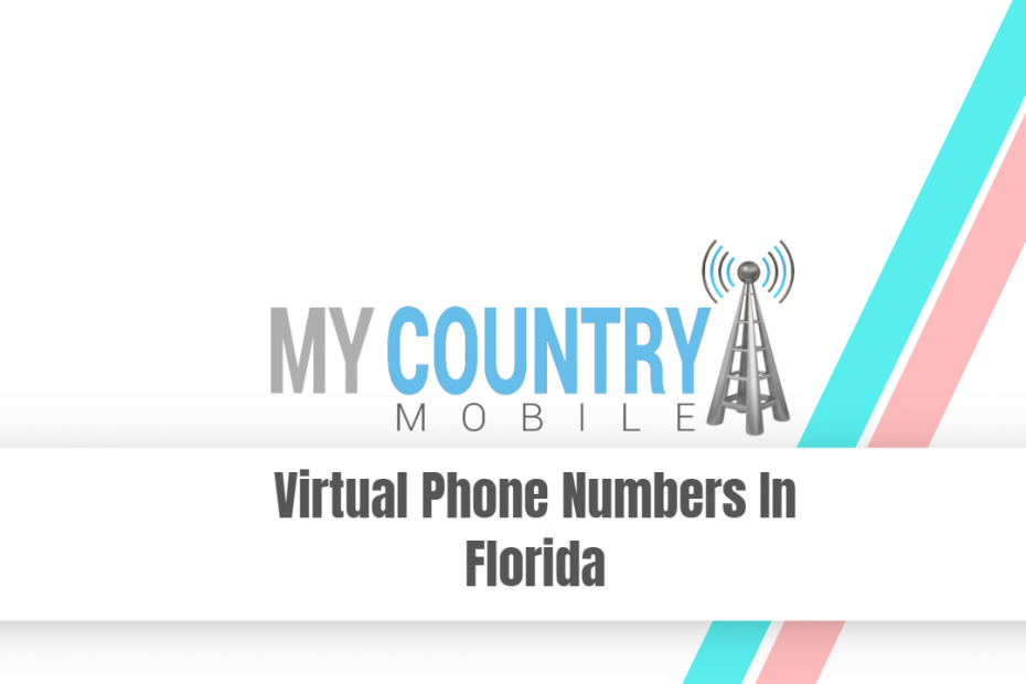 Virtual Phone Numbers In Florida - My Country Mobile