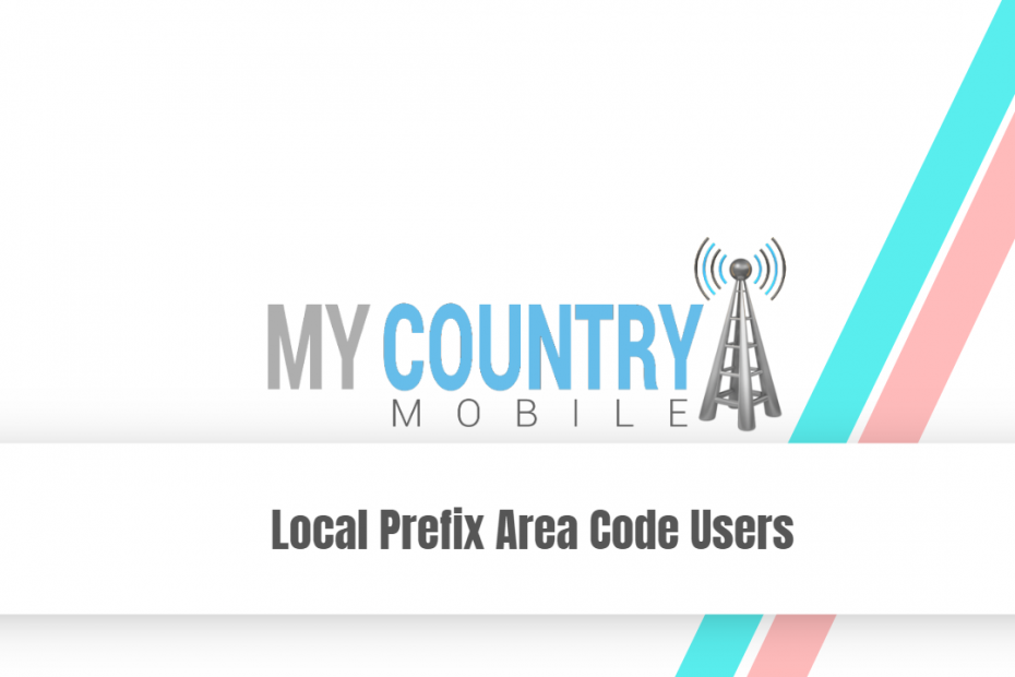 Local Prefix Area Code Users - My Country Mobile