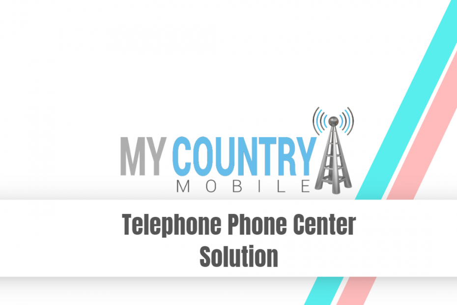 Telephone Phone Center Solution - My Country Mobile