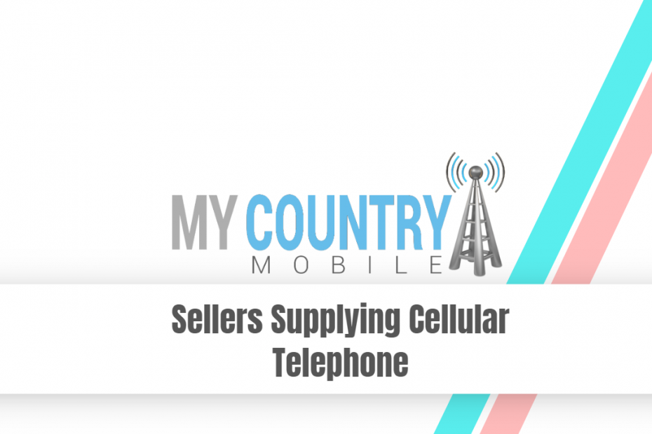 Sellers Supplying Cellular Telephone - My Country Mobile