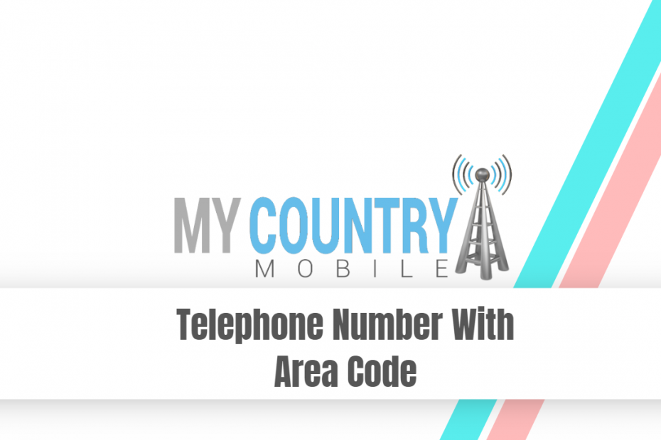 Telephone Number With Area Code - My Country Mobile