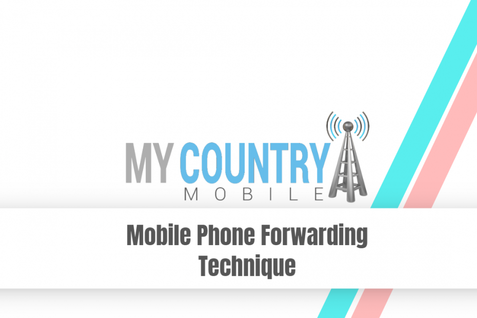 Mobile Phone Forwarding Technique - My Country Mobile