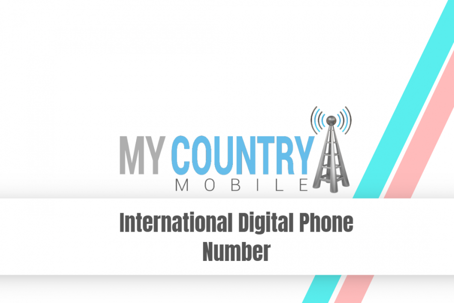 International Digital Phone Number - My Country Mobile