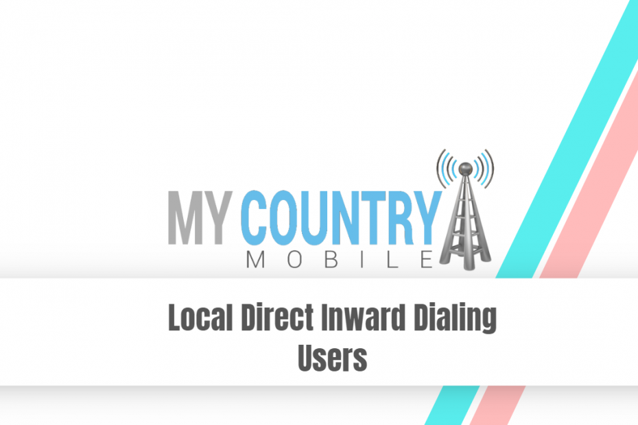 Local Direct Inward Dialing Users - My Country Mobile