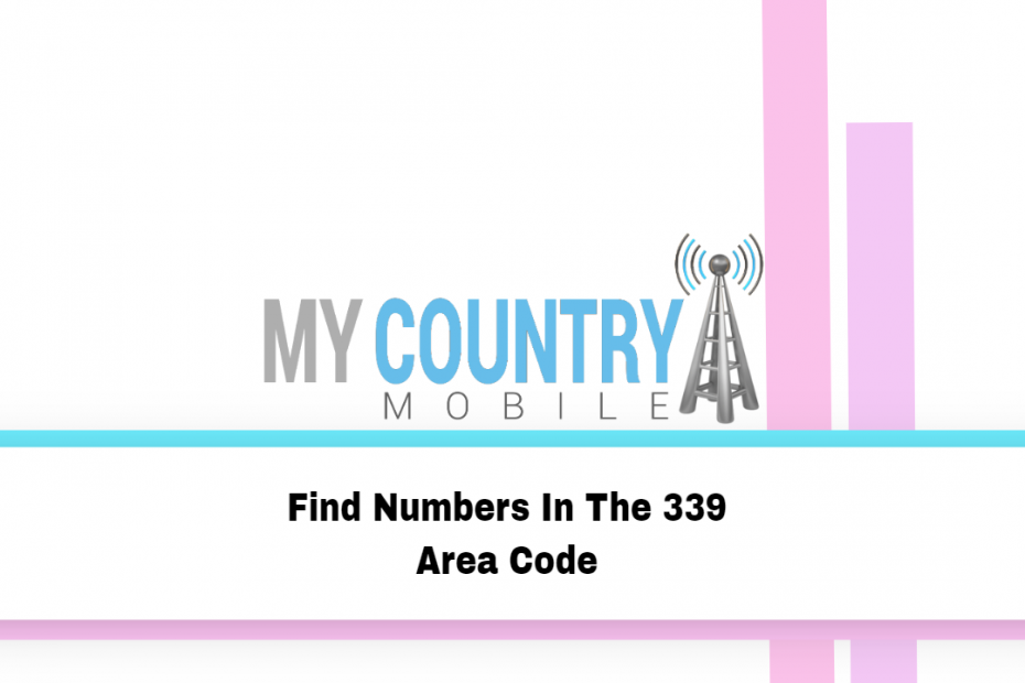 Find Numbers In The 339 Area Code - My Country Mobile